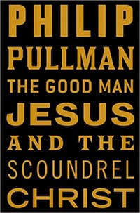 Image result for philip pullman the good man jesus