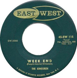 """Franny Beecher - """"Week End"""" by The Kingsmen was a Top 40 single in 1958 on East West Records."""