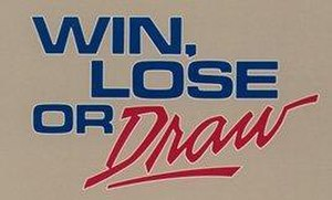 Win, Lose or Draw - Image: Win, Lose, or Draw