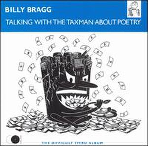 Talking with the Taxman About Poetry - Image: Billy Bragg Talkingwiththe Taxman About Poetry