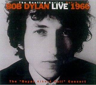 "<i>The Bootleg Series Vol. 4: Bob Dylan Live 1966, The ""Royal Albert Hall"" Concert</i> 1998 live album by Bob Dylan"