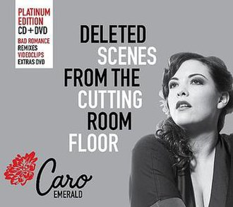 Deleted Scenes from the Cutting Room Floor - Image: Caro Emerald Deleted Scenes From The Cutting Room Floor(Platinum Edition)