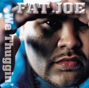 We Thuggin' - Image: Fat Joe We Thuggin'