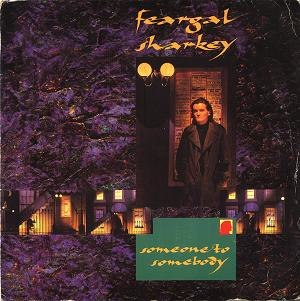 Someone to Somebody - Image: Feargal Sharkey Someone To Somebody Single