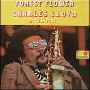 Forest Flower - Image: Forest Flower, Charles Lloyd at Monterey cover art