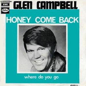 Honey Come Back (song) - Image: Honey Come Back Glen Campbell