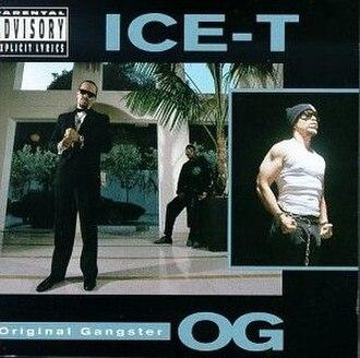O.G. Original Gangster - Image: Ice T O.G. Original Gangster (album cover with matt)
