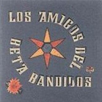 Los Amigos del Beta Bandidos - Image: Los Amigosdel Beta Bandidos