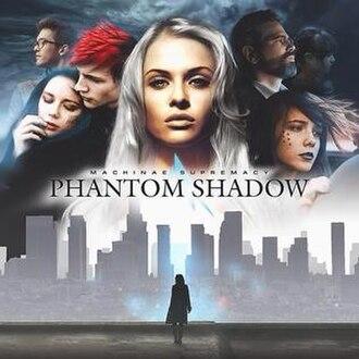 Phantom Shadow - Image: Machinae Supremacy Phantom Shadow album cover