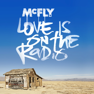 Love Is on the Radio - Image: Mc Fly Love Is on the Radio