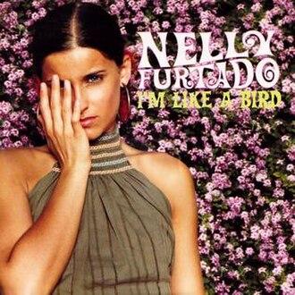 I'm Like a Bird - Image: Nelly Furtado I'm Like a Bird