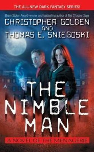 The Menagerie (series) - The Menagerie: The Nimble Man by Christopher Golden and Thomas E. Sniegoski