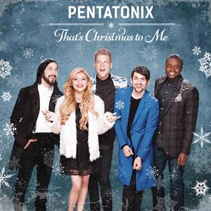 That's Christmas to Me - Image: Pentatonix That's Christmas to Me