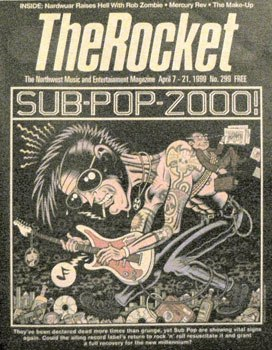 "The cover of a music newspaper from Seattle, entitled The Rocket. The cover has a hand-drawn picture of a man playing electric guitar and the text ""Sub Pop"", a Seattle independent record label."
