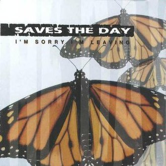 I'm Sorry I'm Leaving - Image: Saves the Day I'm Sorry I'm Leaving cover