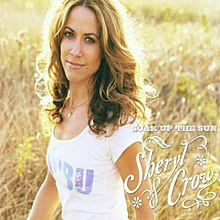 Sheryl Crow - Soak Up the Sun.jpg