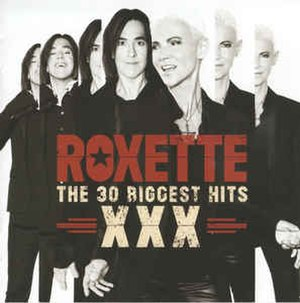 The Biggest Hits XXX - Image: The Biggest Hits XXX Roxette