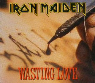Wasting Love 1992 single by Iron Maiden
