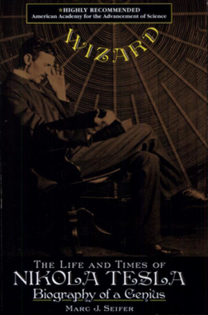 Wizard: The Life and Times of Nikola Tesla - Wizard, the Life and Times of Nikola Tesla