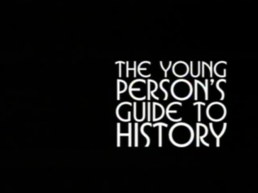 Young Person's Guide to History (title card).png