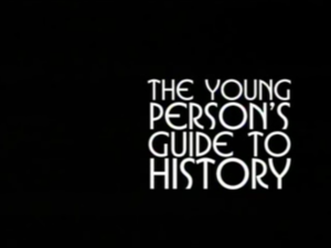 Young Person's Guide to History - Image: Young Person's Guide to History (title card)