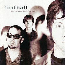 All the Pain Money Can Buy (Fastball album - cover art).jpg
