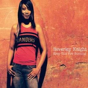 Keep This Fire Burning - Image: Beverley Knight Keep This Fire Burning (CD 1)