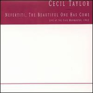 Nefertiti, the Beautiful One Has Come - Image: Cecil Taylor Nefertiti, the Beautiful One Has Come (album cover)