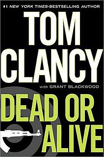 <i>Dead or Alive</i> (novel) novel by Tom Clancy