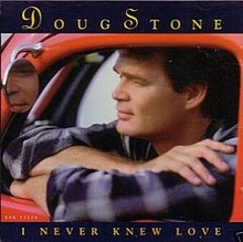 Doug Stone - I Never Knew Love.jpg