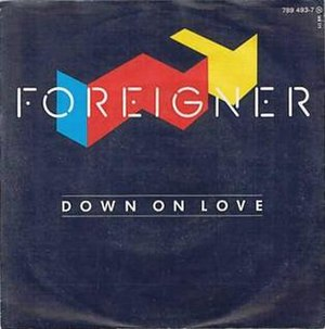 Down on Love - Image: Foreigner Down On Love b w Growing Up The Hard Way (1986) D