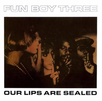 Our Lips Are Sealed - Image: Fun Boy Three Our Lips Are Sealed