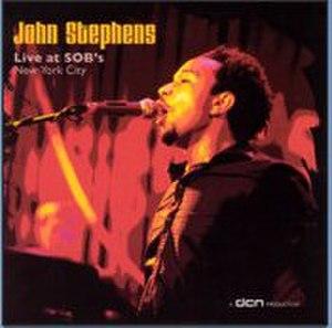 Live at SOB's - Image: John Stephens Live At SOB's