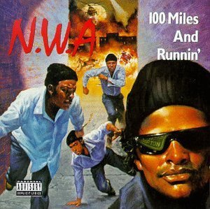 100 Miles and Runnin' (song) - Image: NWA 100Miles And Runnin
