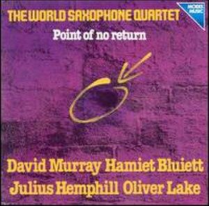 Point of No Return (World Saxophone Quartet album) - Image: Point of No Return (WSQ album)