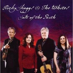 Salt of the Earth (Ricky Skaggs & The Whites album) - Image: Ricky skaggs the whites salt earth