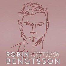 Robin Bengtsson - I Can't Go On.jpeg