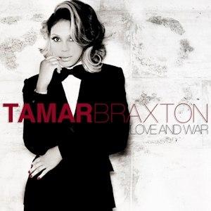 Love and War (Tamar Braxton song) - Image: Tamar Braxton Love and War