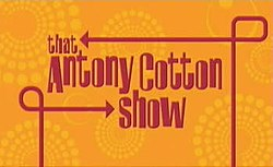 That Antony Cotton Show movie