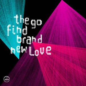 Brand New Love (The Go Find album) - Image: The Go Find Brand New Love