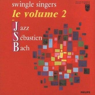 Back to Bach - Image: The Swingle Singers Jazz Sebastien Bach Le Volume 2