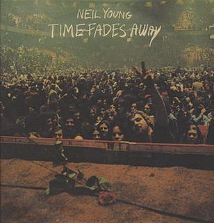 <i>Time Fades Away</i> 1973 live album by Neil Young