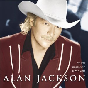 When Somebody Loves You (album) - Image: Whensomebodylovesyou alanjackson
