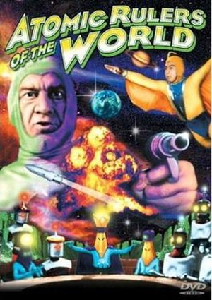 Atomic Rulers of the World - Alpha Video DVD cover art