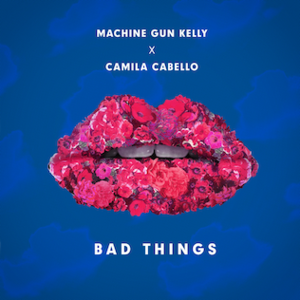 Bad Things (Machine Gun Kelly and Camila Cabello song) - Image: Bad Things (Official Single Cover) by Machine Gun Kelly and Camila Cabello