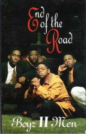 End of the Road (Boyz II Men song) - Image: Boyz II Men End of the Road USA commercial cassette