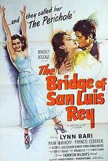 <i>The Bridge of San Luis Rey</i> (1944 film) 1944 film by Rowland V. Lee