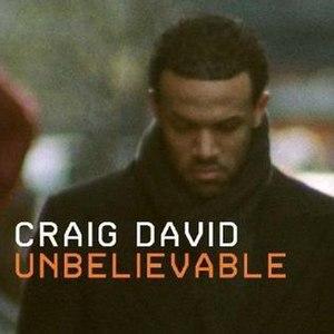 Unbelievable (Craig David song) - Image: Craig David Unbelievable (CD 1)