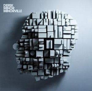 Minorville (album) - Image: Derek minor minorville