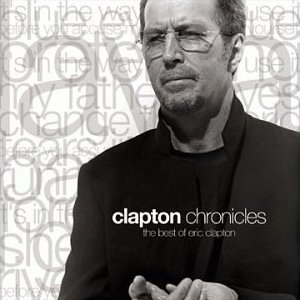 Clapton Chronicles: The Best of Eric Clapton - Image: Eric Clapton Clapton Chronicles